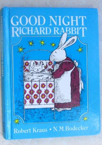Good-night, Richard Rabbit By Robert Kraus, Jr.
