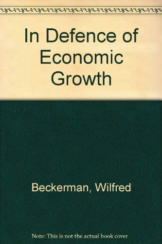 In Defence of Economic Growth By Wilfred Beckerman