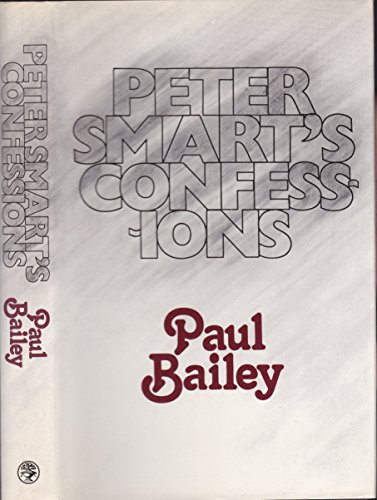 Peter Smart's Confessions By Paul Bailey