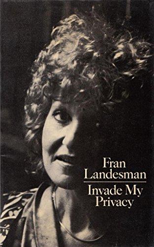 Invade My Privacy By Fran Landesman