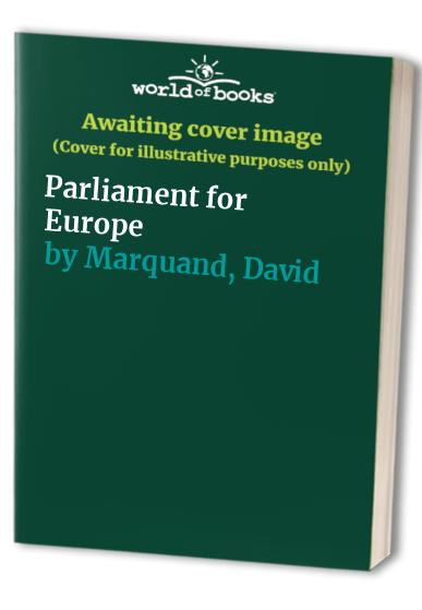 Parliament for Europe by David Marquand