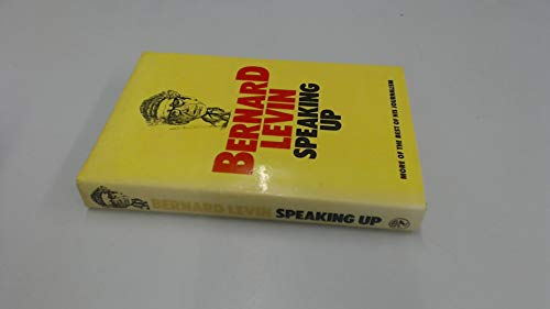 Speaking Up By Bernard Levin