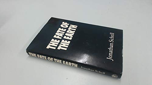 The Fate of the Earth By Jonathan Schell