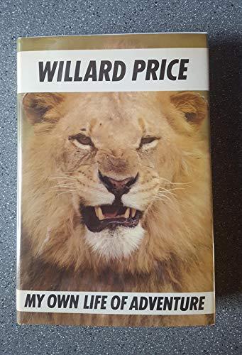 My Own Life of Adventure By Willard Price