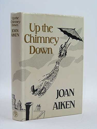 Up the Chimney Down and Other Stories By Joan Aiken