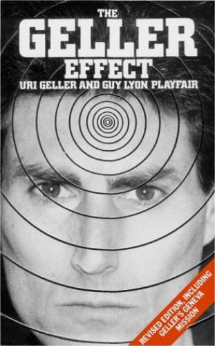 The Geller Effect By Uri Geller