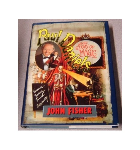 Paul Daniels and the Story of Magic By John Fisher