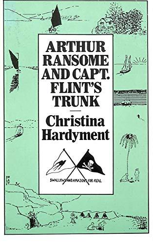 Arthur Ransome and Captain Flint's Trunk By Christina Hardyment