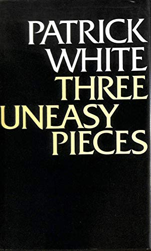 Three Uneasy Pieces By Patrick White