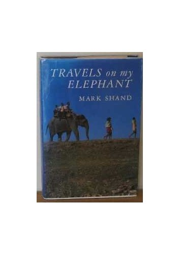 Travels on My Elephant By Mark Shand