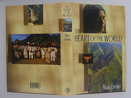 Heart of the World The Heart of the World By Alan Ereira