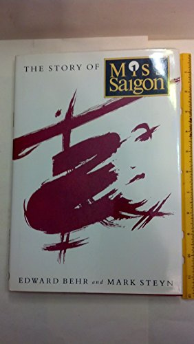 "The Story of ""Miss Saigon"" By Edward Behr"