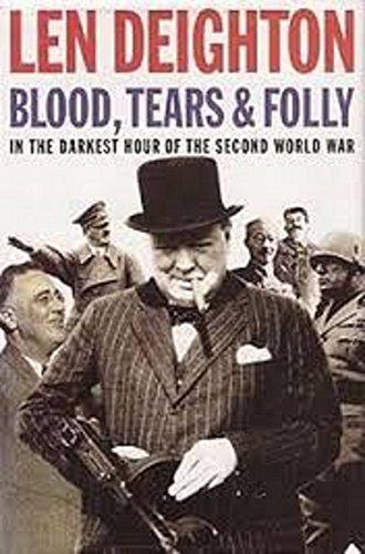 Blood, Tears and Folly by Len Deighton