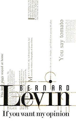 If You Want My Opinion by Bernard Levin
