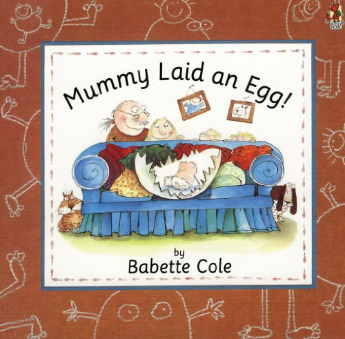 Mummy Laid an Egg By Babette Cole
