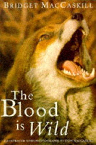 The Blood is Wild By Bridget MacCaskill