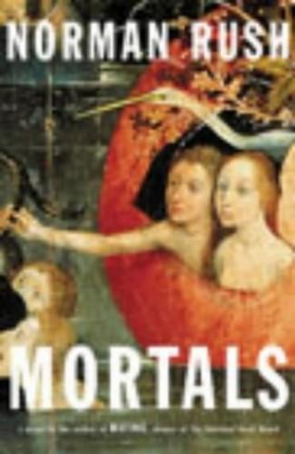 Mortals By Norman Rush