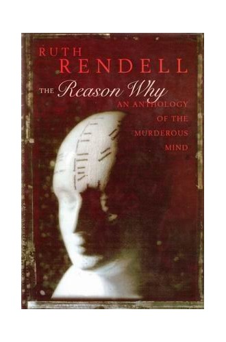 The Reason Why By Edited by Ruth Rendell