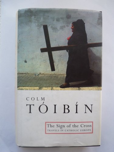 The Sign of the Cross By Colm Toibin