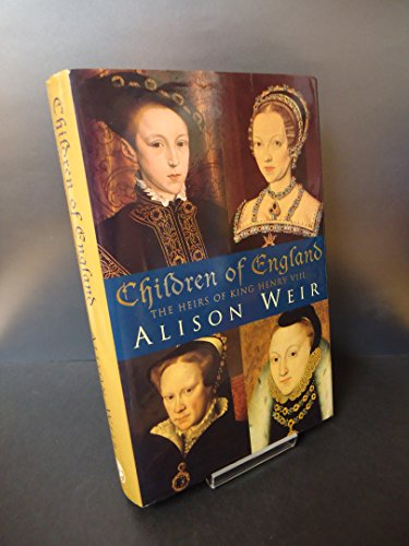 Children of England: Heirs of King Henry VIII by Alison Weir
