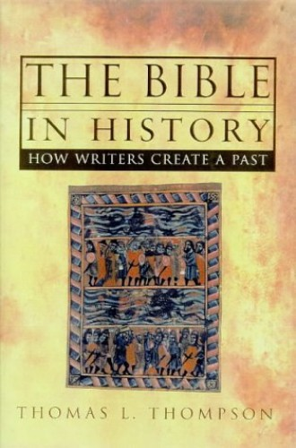 The Bible in History By Thomas L. Thompson