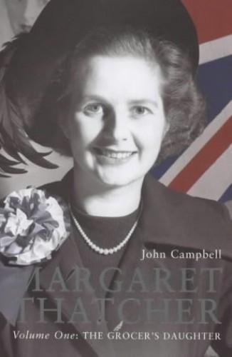 Margaret Thatcher By John Campbell