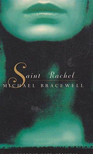 Saint Rachel By Michael Bracewell