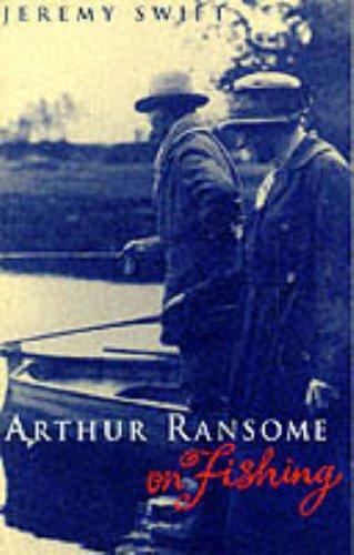 Arthur Ransome on Fishing By Jeremy Swift