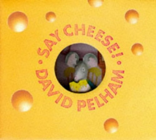 Say Cheese By Mr. David Pelham