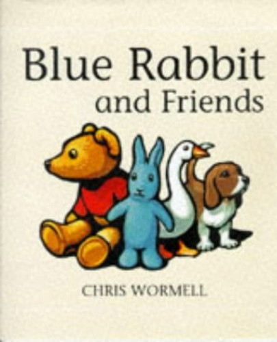 The Blue Rabbit and Friends By Christopher Wormell