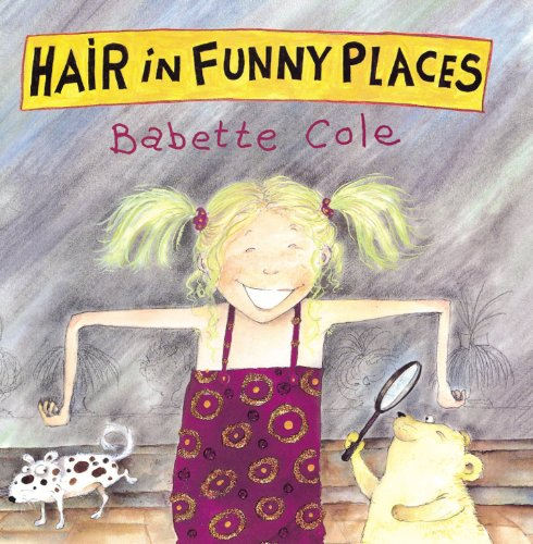 Hair In Funny Places (A Tom Maschler Book) By Babette Cole