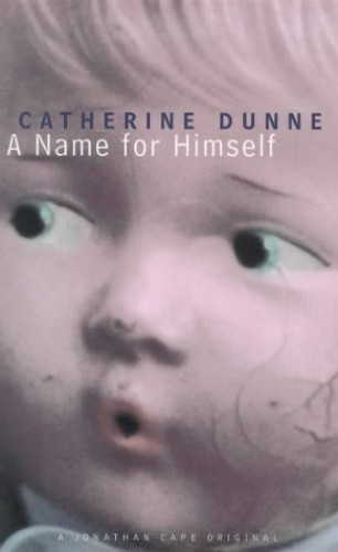 A Name for Himself By Catherine Dunne