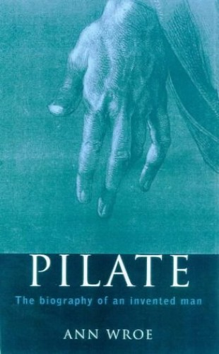 Pilate By Ann Wroe