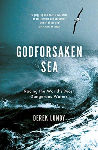 The Godforsaken Sea: Racing the World's Most Dangerous Waters By Derek Lundy
