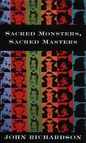 Sacred Monsters By John Richardson