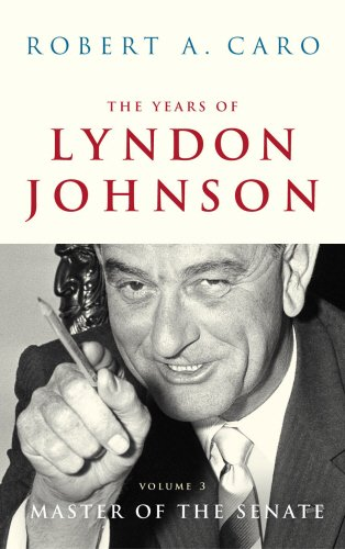 The Years Of Lyndon Johnson Vol 3 By Robert A. Caro