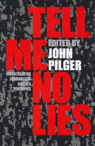 Tell Me No Lies By Edited by John Pilger