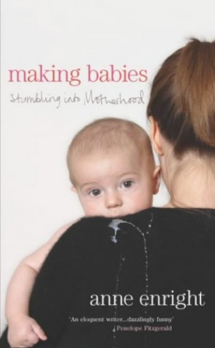 Making Babies By Anne Enright