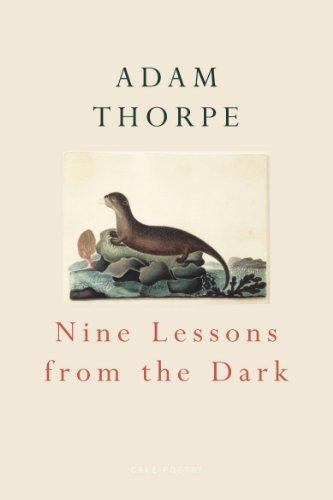 Nine Lessons From The Dark par Adam Thorpe