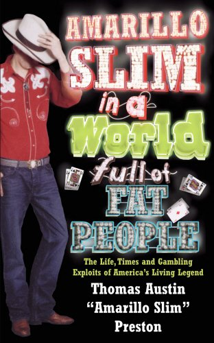 Amarillo Slim In A World Full Of Fat People By Greg Dinkin