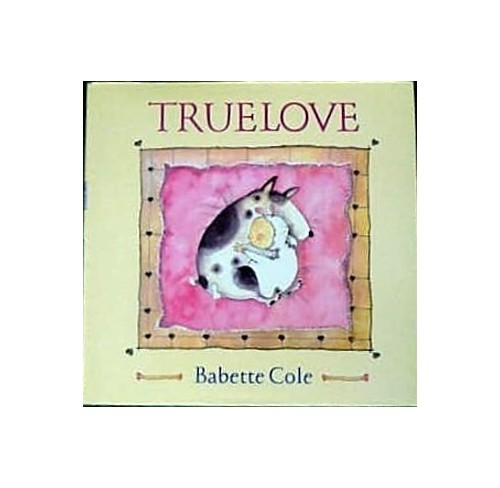True Love By Babette Cole