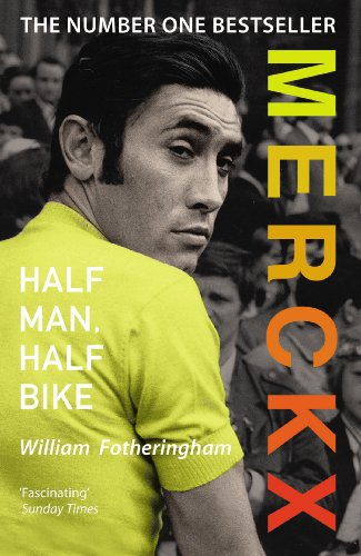 Merckx: Half Man, Half Bike By William Fotheringham