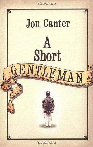 A Short Gentleman By Jon Canter
