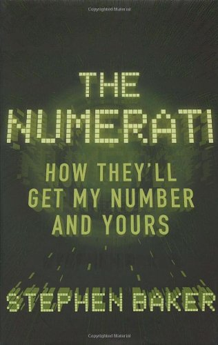 The Numerati: How They'll Get My Number and Yours By Stephen Baker