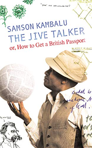 The Jive Talker: Or, How to get a British Passport By Samson Kambalu