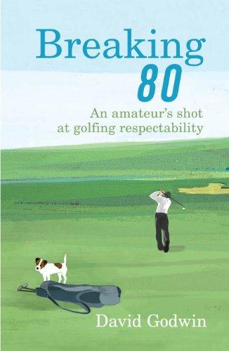 Breaking 80 By David Godwin