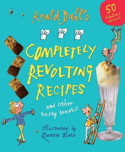 Roald Dahls Completely Revolting Recipes By Roald Dahl