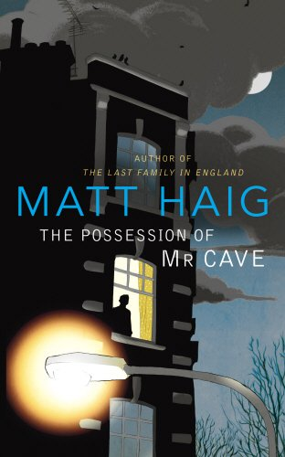 The Possession of Mr Cave By Matt Haig