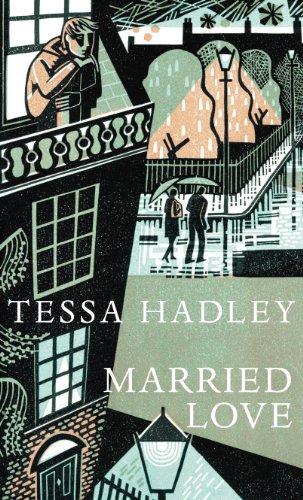 Married Love By Tessa Hadley