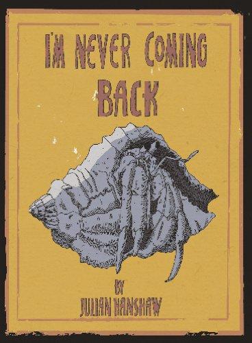 I'm Never Coming Back By Julian Hanshaw